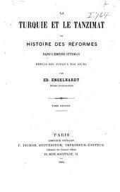 La Turquie et le tanzimât; ou: Histoire des réformes dans l'empire Ottoman depuis 1826 jusqu'à nos jours, Volume2
