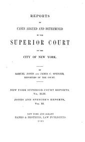 Reports of Cases Argued and Determined in the Superior Court of the City of New York: Volume 43