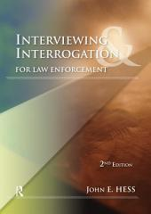 Interviewing and Interrogation for Law Enforcement: Edition 2