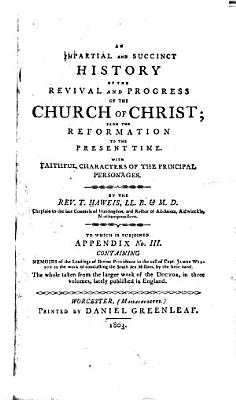 An Impartial and Succinct History of the Revival and Progress of the Church of Christ  from the Reformation to the Present Time PDF