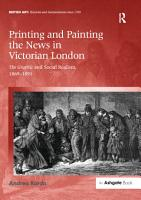 Printing and Painting the News in Victorian London PDF