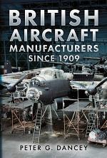 British Aircraft Manufacturers Since 1909