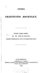 Index in tragicos graecos: Index Graecitatis Aeschyleae