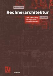 Rechnerarchitektur: Eine Einführung für Ingenieure und Informatiker, Ausgabe 2
