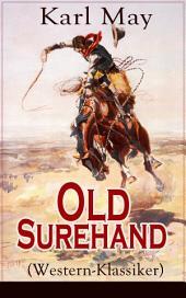 Old Surehand (Western-Klassiker) - Vollständige Ausgabe: Band 1-3: Historische Abenteuerromane