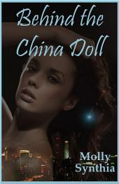 Behind the China Doll: An Explicit Romance Story