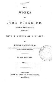 The Works of John Donne: Dean of Saint Paul's, 1621-1631, Volume 1