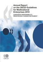 Annual Report on the OECD Guidelines for Multinational Enterprises 2010 Corporate responsibility  Reinforcing a unique instrument PDF