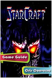 Starcraft Game Guide