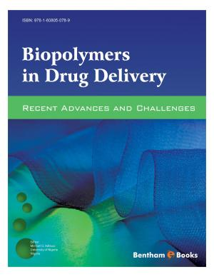 Biopolymers In Drug Delivery: Recent Advances and Challenges