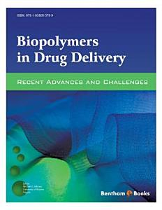 Biopolymers In Drug Delivery  Recent Advances and Challenges