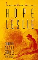 Hope Leslie  Or  Early Times in the Massachusetts PDF