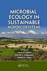Microbial Ecology in Sustainable Agroecosystems PDF