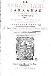 R. P. Sebastiani Barradas... Commentariorum in Concordiam, et Historiam Evangelicam, Tomus Primus...