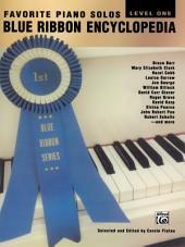 Blue Ribbon Encyclopedia, Level 1: Favorite Piano Solos for Elementary Piano