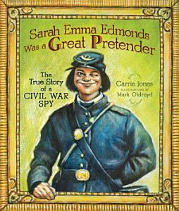 Sarah Emma Edmonds Was a Great Pretender Book