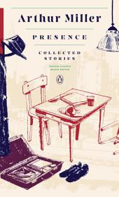 Presence: Collected Stories: (Penguin Classics Deluxe Edition)