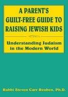 A Parent s Guilt Free Guide to Raising Jewish Kids PDF