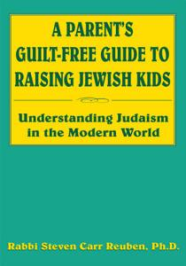 A Parent s Guilt Free Guide to Raising Jewish Kids