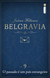 Belgravia: O passado é um país estrangeiro (Capítulo 9)