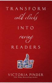Transform Cold Clicks into Raving Readers