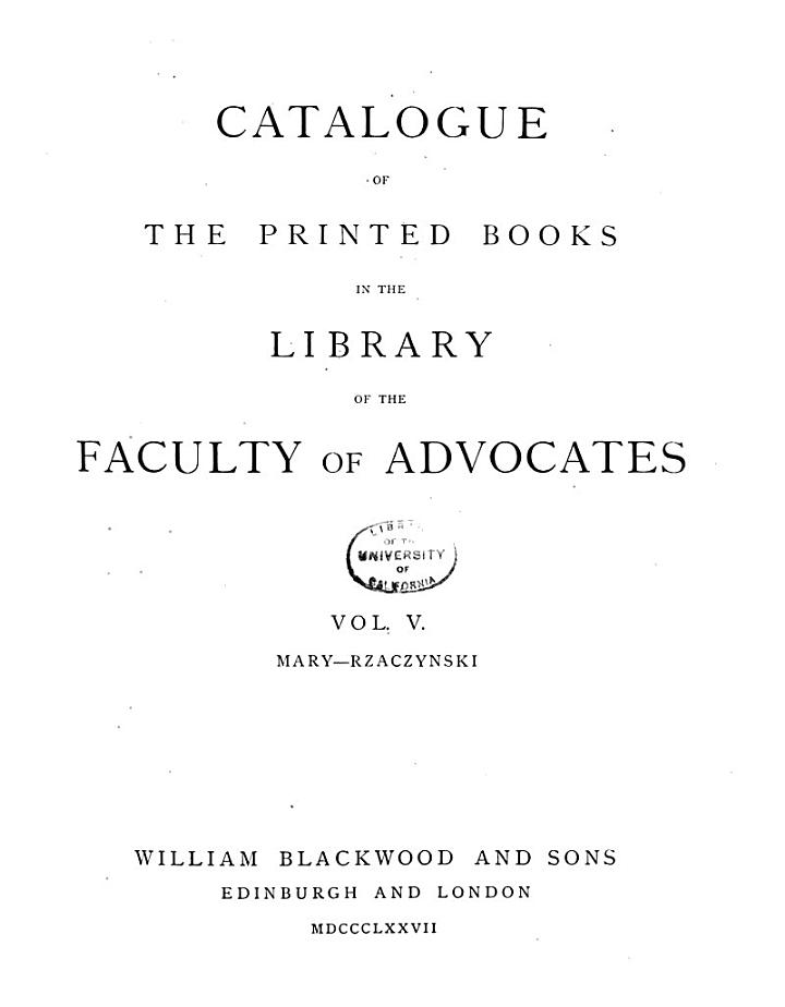 Catalogue of the Printed Books in the Library of the Faculty of Advocates: Mary-Rzaczynski. 1877