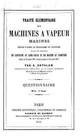 Traité élémentaire des machines à vapeur marines ... Questionnaire