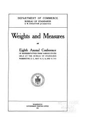 Weights and Measures: ... Annual Conference of Representatives from Various States Held at the Bureau of Standards, Volume 8