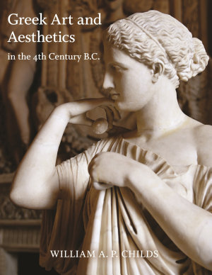 Greek Art and Aesthetics in the Fourth Century B C
