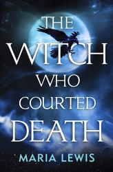 The Witch Who Courted Death Book PDF