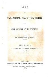 Life of Emanuel Swedenborg: with some account of his writings
