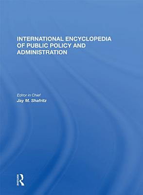 International Encyclopedia of Public Policy and Administration Volume 3