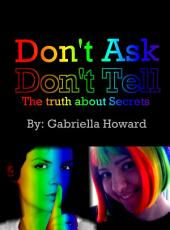 Don't Ask Don't Tell: The truth About Secrets