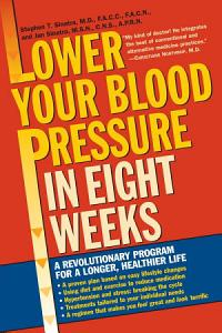 Lower Your Blood Pressure in Eight Weeks Book