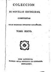 Coleccion de novelas escogidas, compuestas por los mejores ingenios Espanoles: Volume 6
