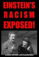 Einstein's Racism Exposed!