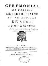 Cérémonial de l'Eglise métropolitaine et primatiale de Sens, et du diocèse