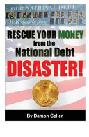 Rescue Your Money from the National Debt Disaster
