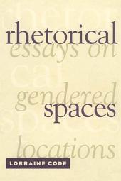 Rhetorical Spaces: Essays on Gendered Locations