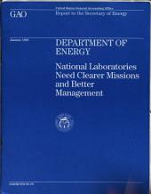 Department of Energy: National Laboratories Need Clearer Missions and Better Management