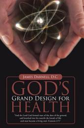 God'S Grand Design for Health
