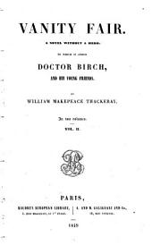 Vanity Fair: A Novel Without a Hero. To which is Added Doctor Birch, and His Young Friends, Volume 2