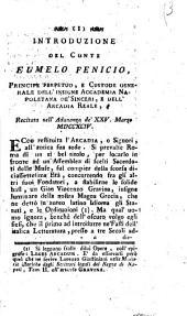 Introduzione del conte Eumelo Fenicio, principe perpetuo, e custode generale dell'insigne Accademia napoletana de' Sinceri, e dell'Arcadia Reale, recitata nell'adunanza de' 25. Marzo 1794