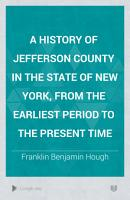 A History of Jefferson County in the State of New York  from the Earliest Period to the Present Time PDF
