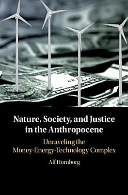 Nature  Society  and Justice in the Anthropocene
