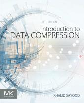 Introduction to Data Compression: Edition 5