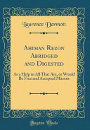 Ahiman Rezon Abridged And Digested