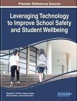 Leveraging Technology to Improve School Safety and Student Wellbeing