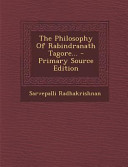 The Philosophy of Rabindranath Tagore... - Primary Source Edition
