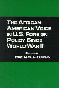 The African American Voice in U S  Foreign Policy Since World War II Book